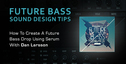 Lm dl tutorial futurebassdropdesign