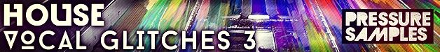 Pressure_samples_-_house_vocal_glitches_3_628x75