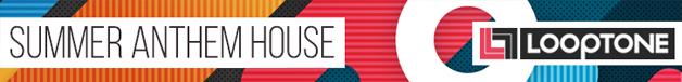 Looptonesummeranthemhouse bigleads classichousesounds 628 x 76