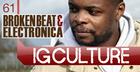 IG Culture - Broken Beat & Electronica