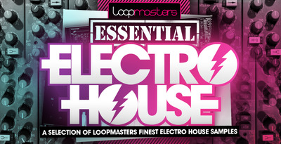 Loopmasters_essential_electro_house_1000_x_512