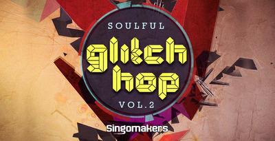1000x512  soulful glitch hop vol 2