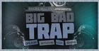 Big Bad Trap