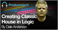 Creating-classic-house-in-logic-by-dale-anderson---582-x-298---v2