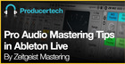 Pro Audio Mastering Tips in Ableton Live