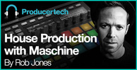 House production in maschine   rob jones   loopmasters   582 x 298