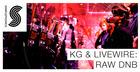 KG & Livewire: Raw DnB