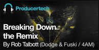 Breaking down the remix by rob talbott   loopmasters   1000x512