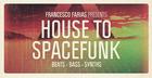 Francesco Farias Presents House to Spacefunk