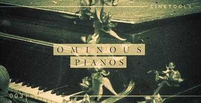 Cinetools ominous pianos 1000x512