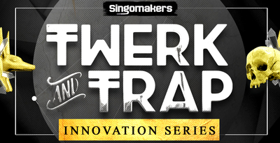 Singomakers twerk   trap innovation series 1000x512