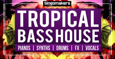 Singomakers tropical bass house 1000x512