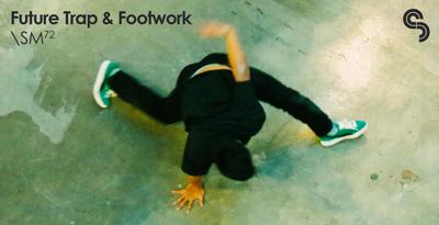 Sm72 futuretrap footwork 1000x512