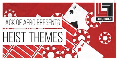 Looptone heist themes 1000 x 512
