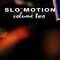 Slo motion vol.2