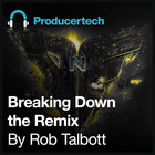 Breaking-down-the-remix-by-rob-talbott---loopmasters---1000x1000