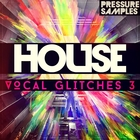 Pressuresamples housevocalglitches31000x1000