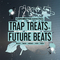 Traptreatsfuturebeats 1000