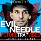 Evil needle   future trap vibes trap samples