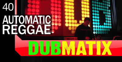 Dubmatix, Automatic Reggae, Dub Samples, Reggae Samples ...